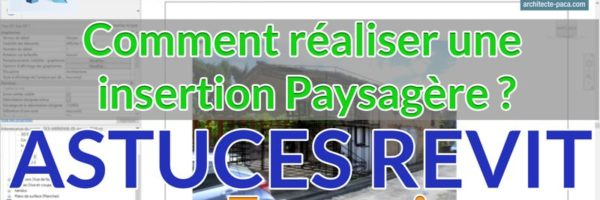 Tutoriel REVIT : Insertion paysage facile